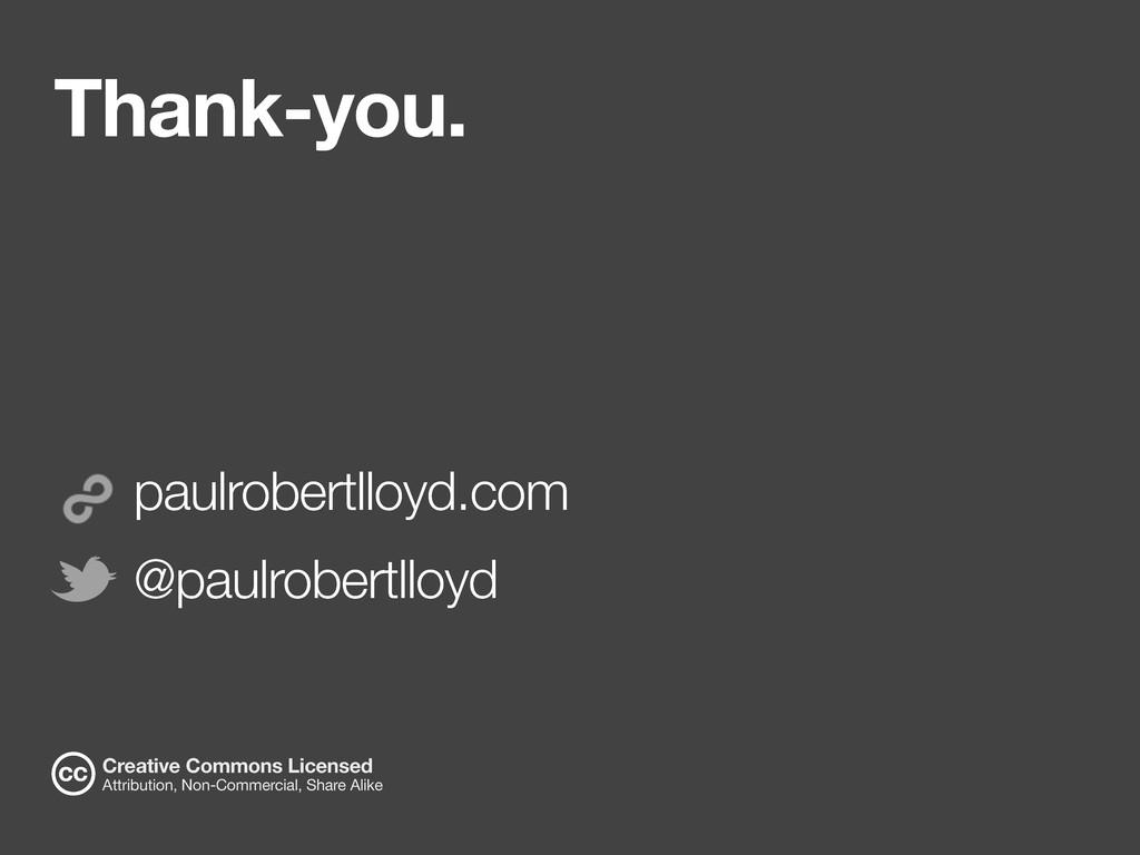 Thank-you. paulrobertlloyd.com @paulrobertlloyd...