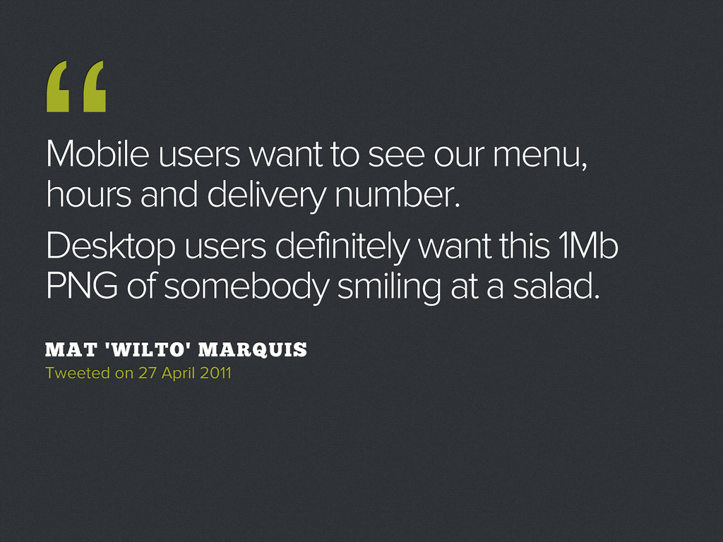 Mobile users want to see our menu, hours and de...