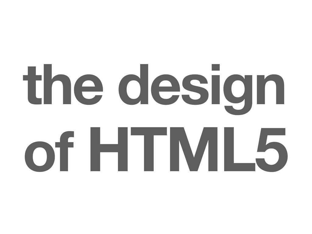 the design of HTML5