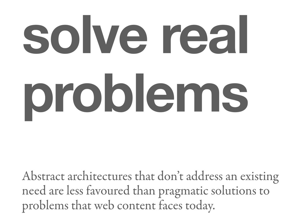 solve real problems Abstract architectures that...