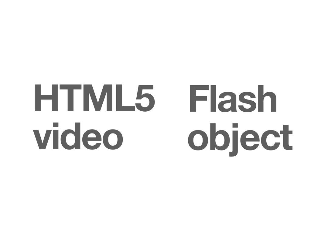 Flash HTML5 object video