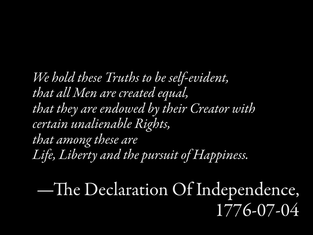 We hold these Truths to be self-evident, that a...