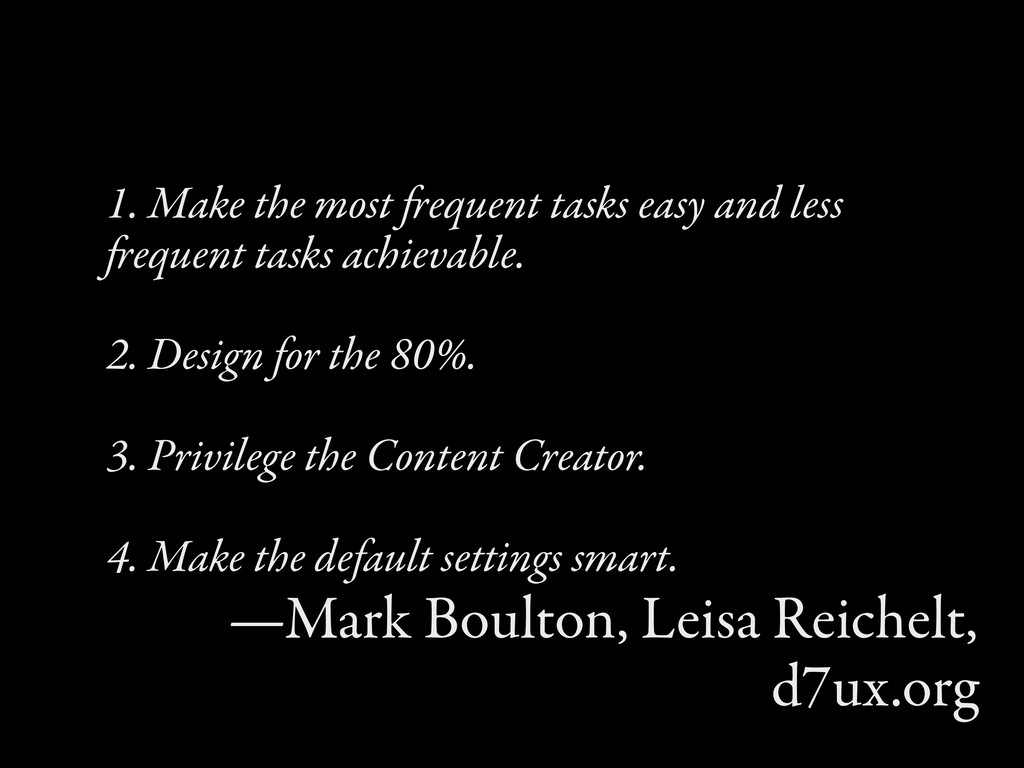 1. Make the most equent tasks easy and less e...