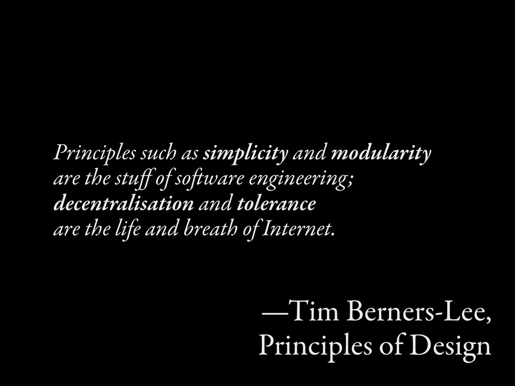 Principles such as simplicity and modularity ar...