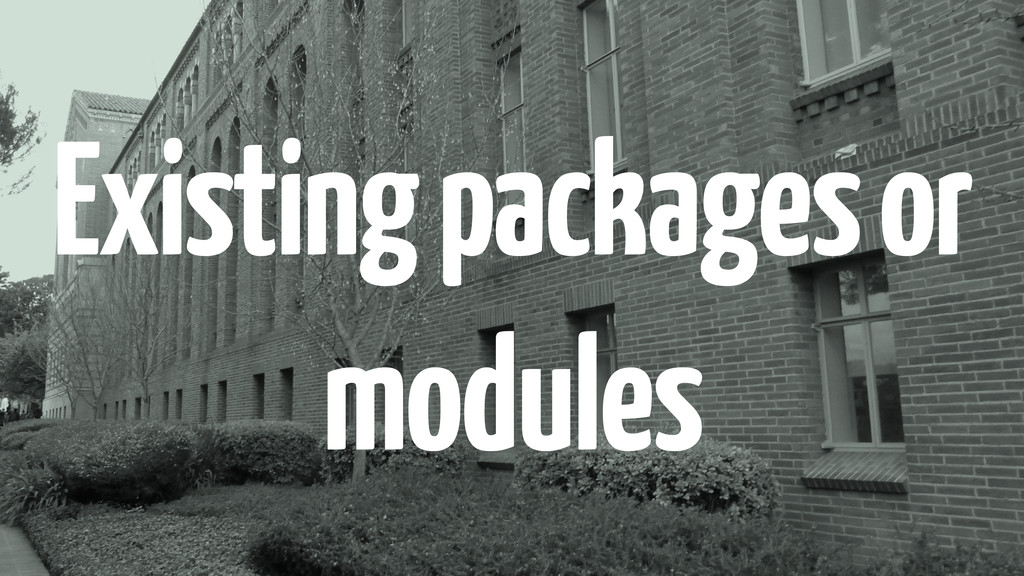 Existing packages or modules