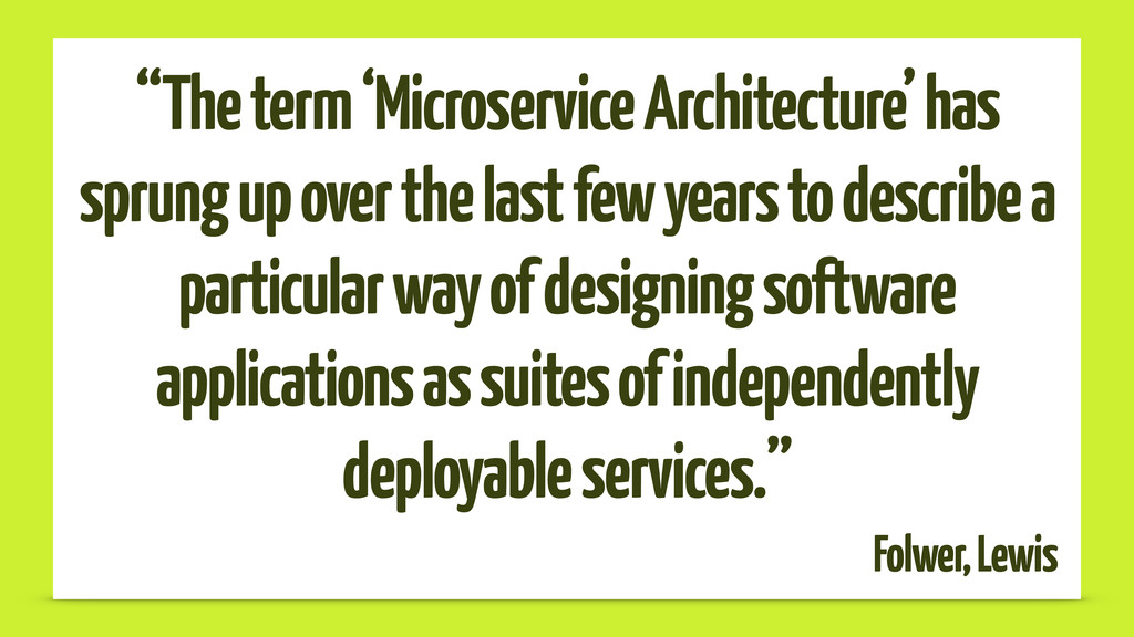 """The term 'Microservice Architecture' has sprun..."