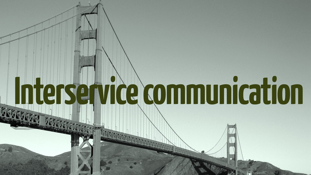 Interservice communication