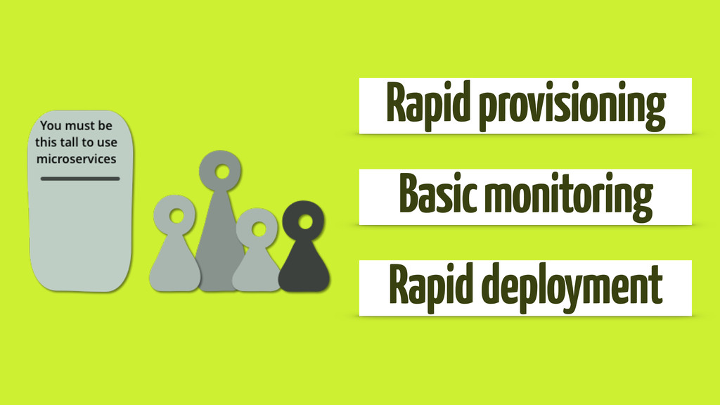 Rapid provisioning Basic monitoring Rapid deplo...