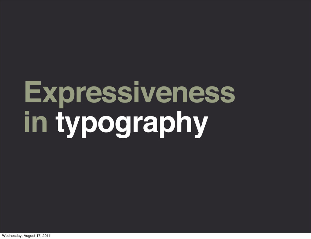 Expressiveness in typography Wednesday, August ...