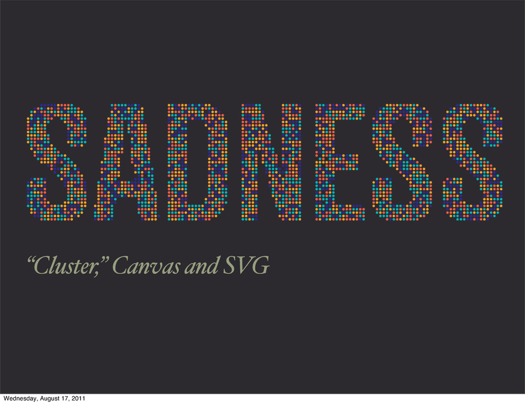"""""""Cluster,"""" Canvas and SVG Wednesday, August 17,..."""