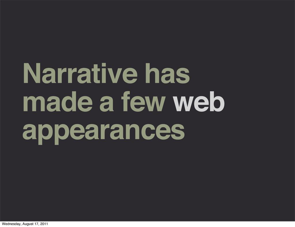 Narrative has made a few web appearances Wednes...