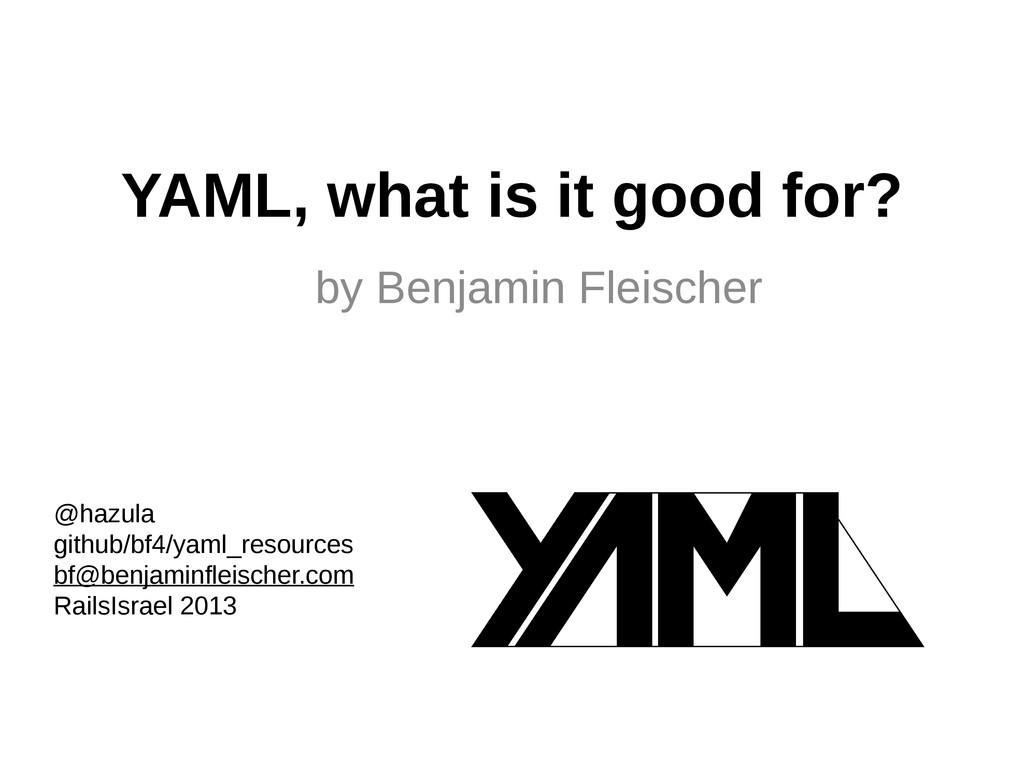 YAML, what is it good for? by Benjamin Fleische...