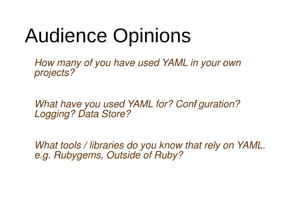 Audience Opinions How many of you have used YAM...