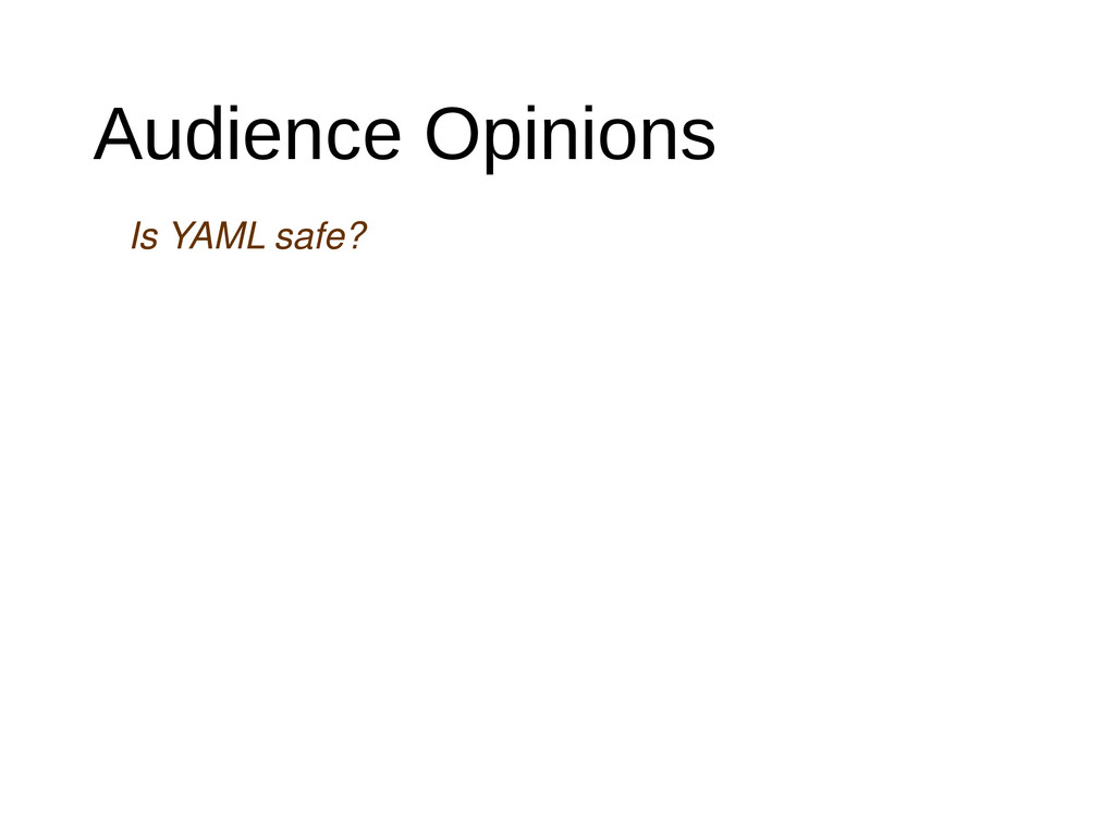 Audience Opinions Is YAML safe?