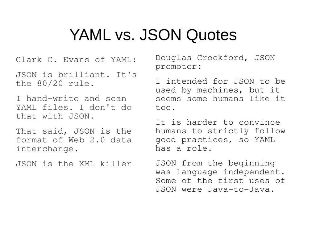 YAML vs. JSON Quotes Douglas Crockford, JSON pr...
