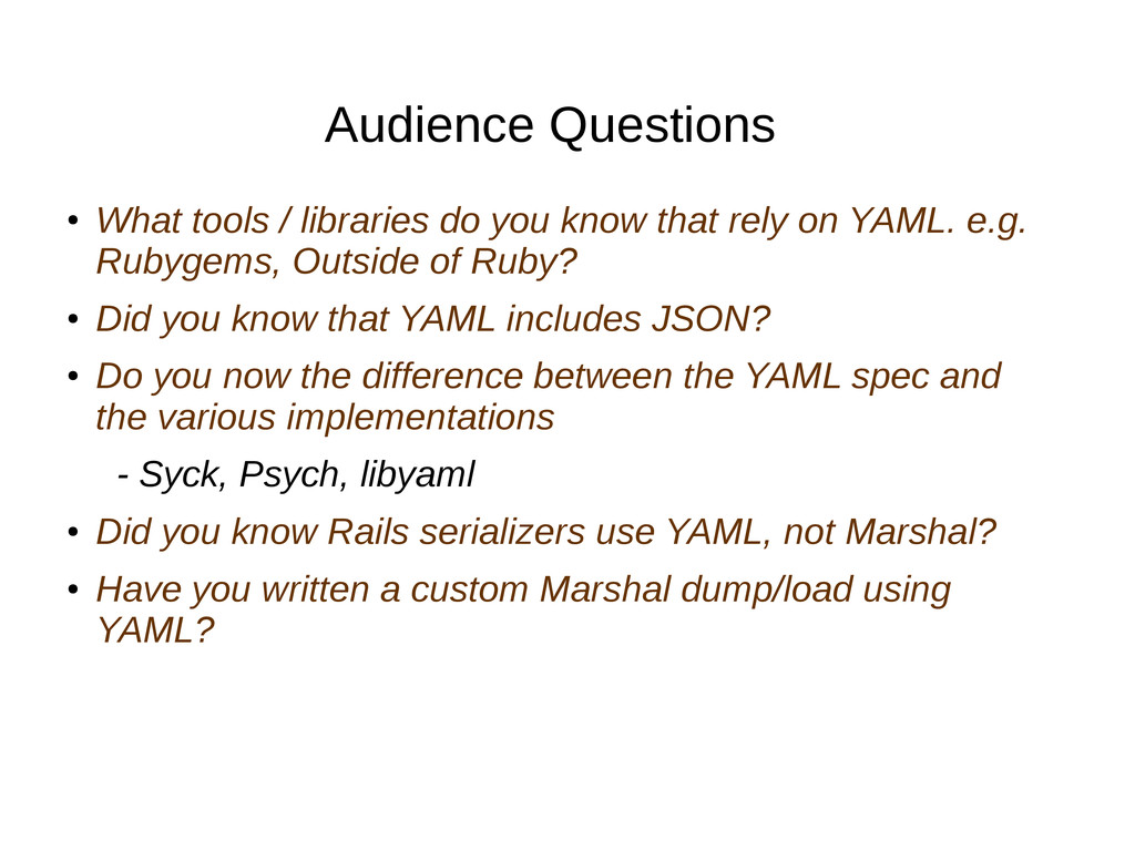 Audience Questions ● What tools / libraries do ...