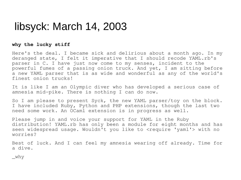 libsyck: March 14, 2003 why the lucky stiff Her...