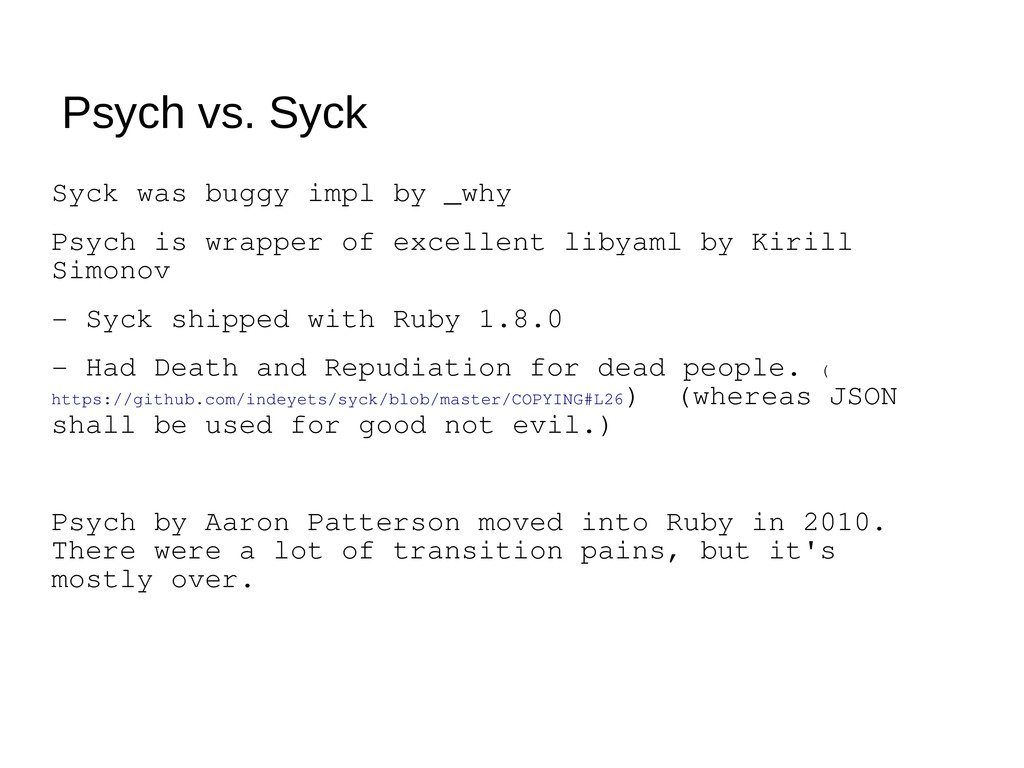 Psych vs. Syck Syck was buggy impl by _why Psyc...