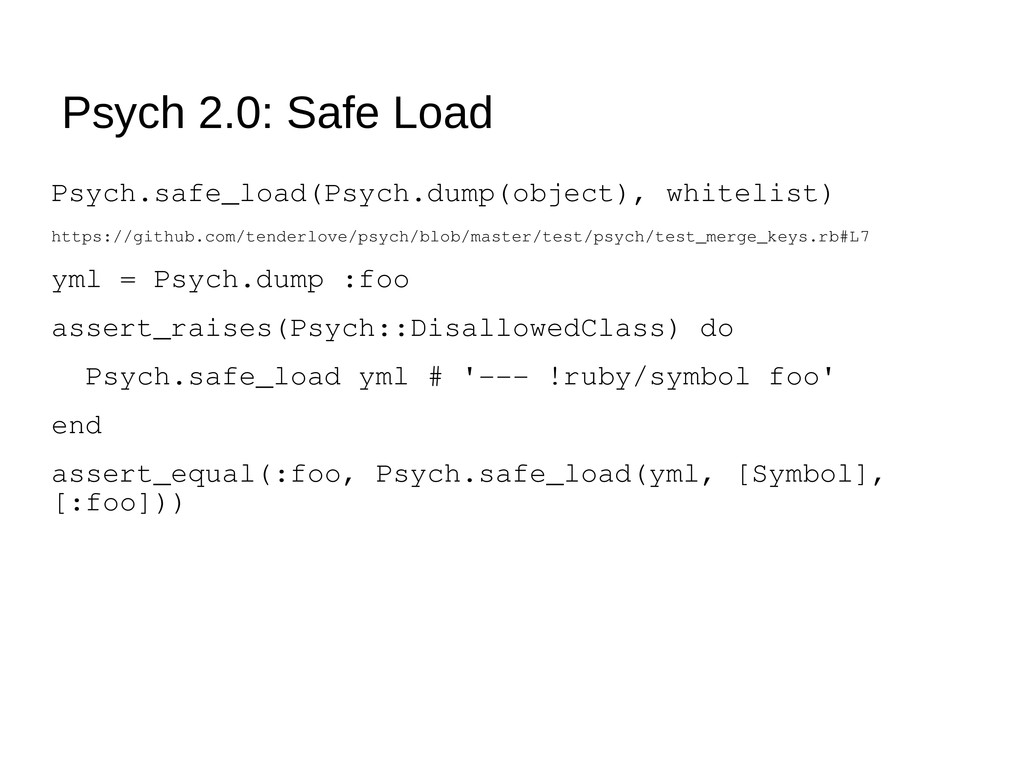 Psych 2.0: Safe Load Psych.safe_load(Psych.dump...