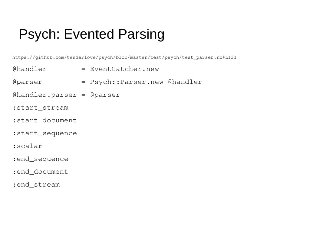 Psych: Evented Parsing https://github.com/tende...