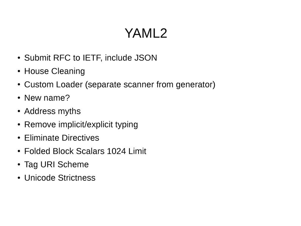 YAML2 ● Submit RFC to IETF, include JSON ● Hous...