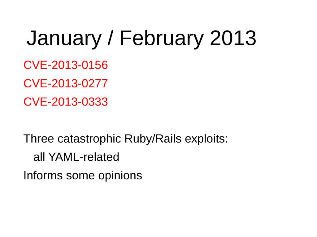 January / February 2013 CVE-2013-0156 CVE-2013-...