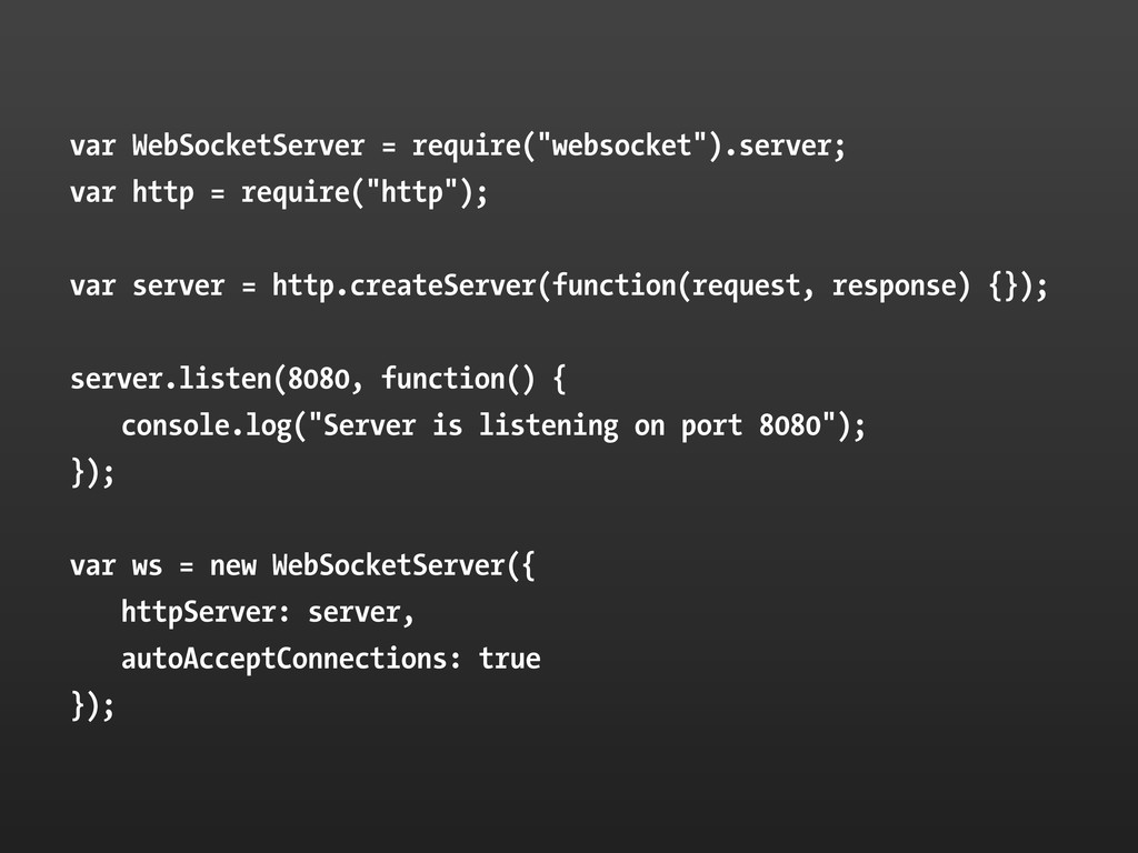 "var WebSocketServer = require(""websocket"").serv..."