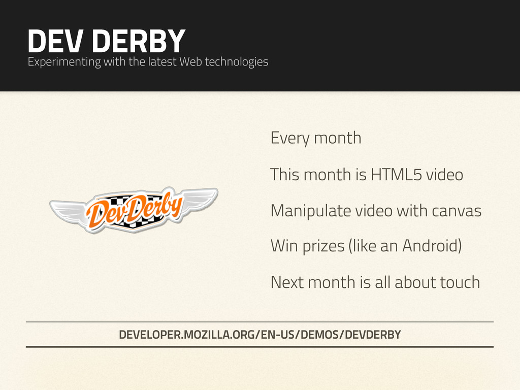 DEV DERBY Experimenting with the latest Web tec...