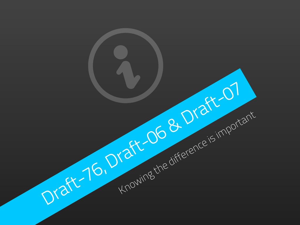 Draft-76, Draft-06 & Draft-07 Knowing the diffe...