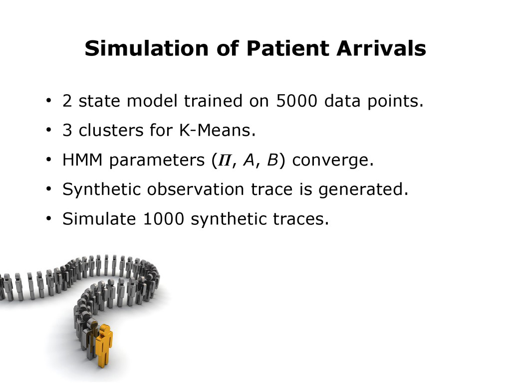 Simulation of Patient Arrivals ● 2 state model ...