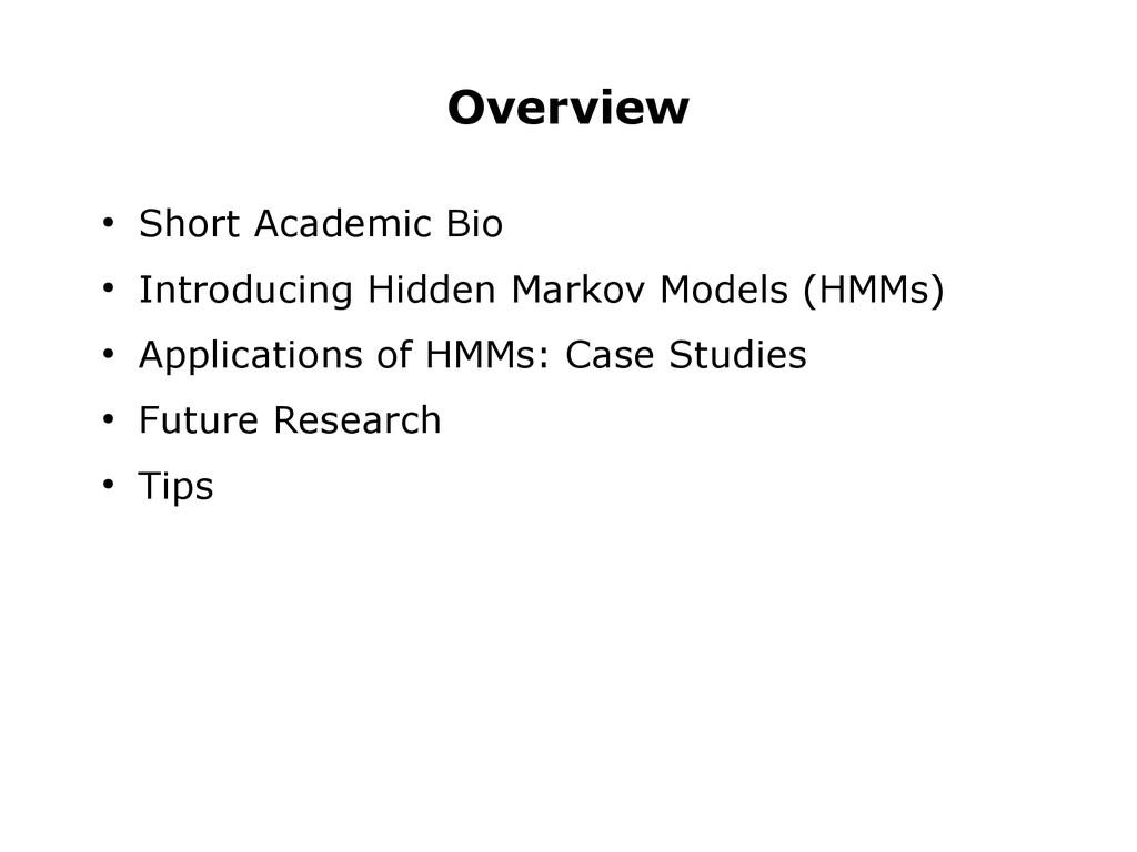 ● Short Academic Bio ● Introducing Hidden Marko...