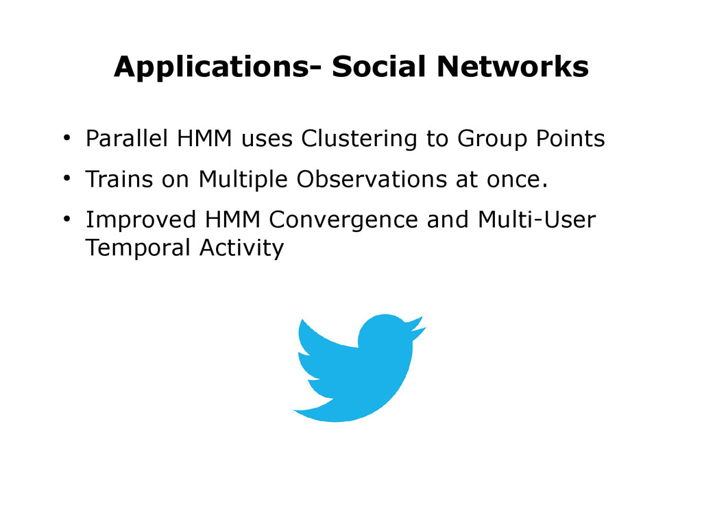 ● Parallel HMM uses Clustering to Group Points ...