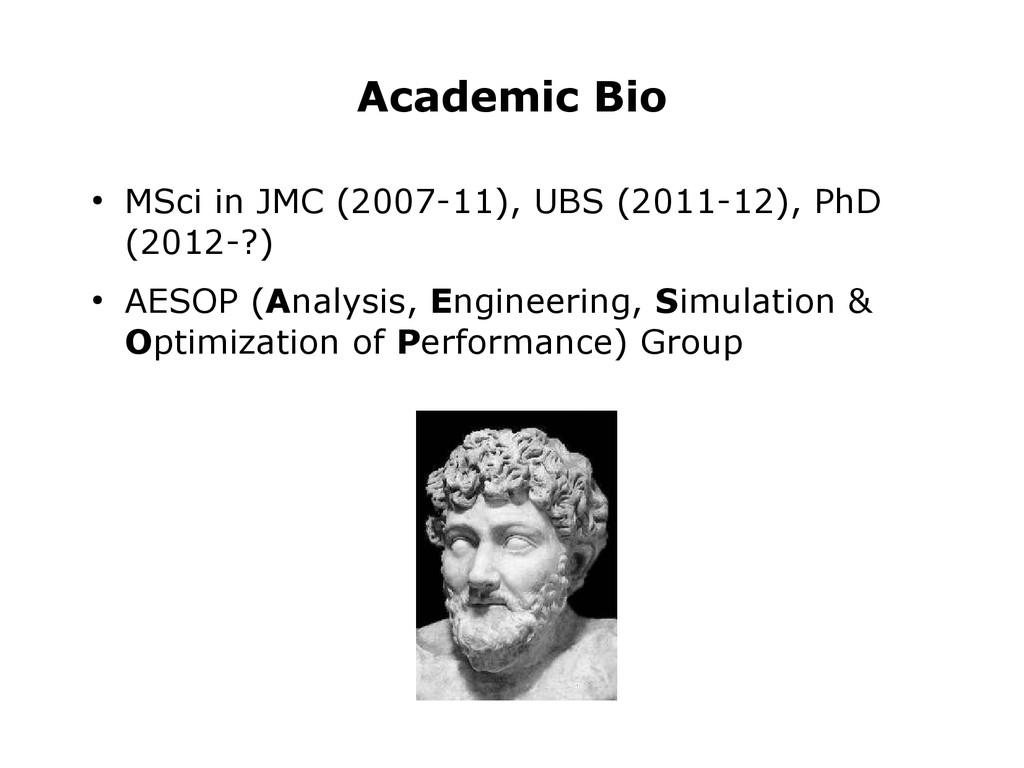 Academic Bio ● MSci in JMC (2007-11), UBS (2011...
