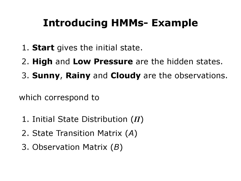 Introducing HMMs- Example 1. Start gives the in...