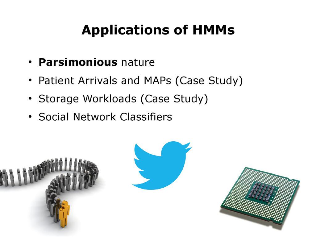 ● Parsimonious nature ● Patient Arrivals and MA...