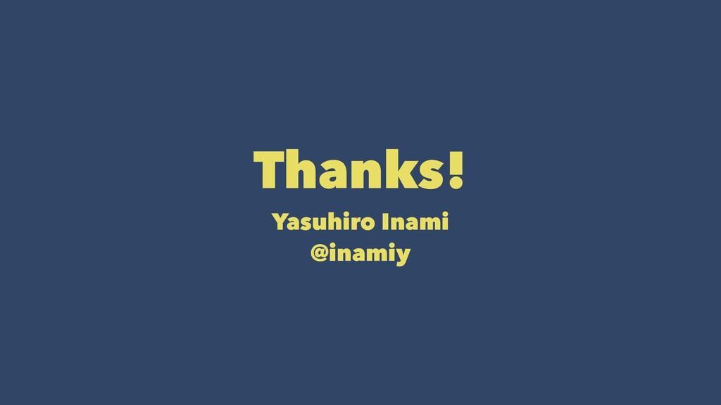 Thanks! Yasuhiro Inami @inamiy