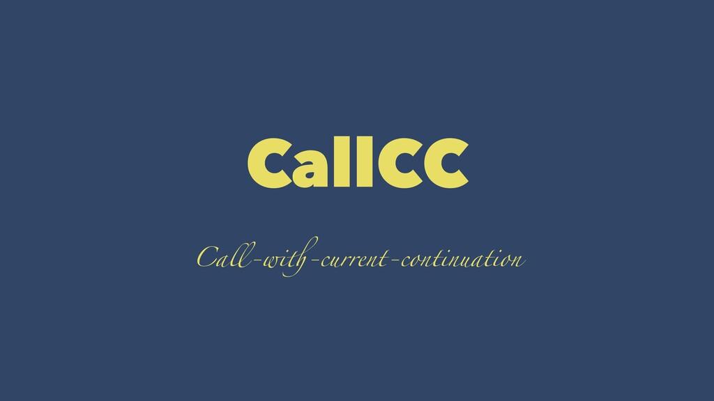 CallCC Ca%-wi&-current-continuation