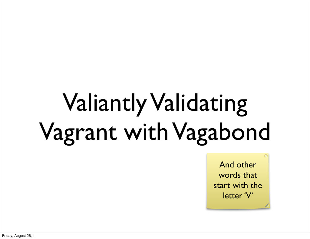 Valiantly Validating Vagrant with Vagabond And ...