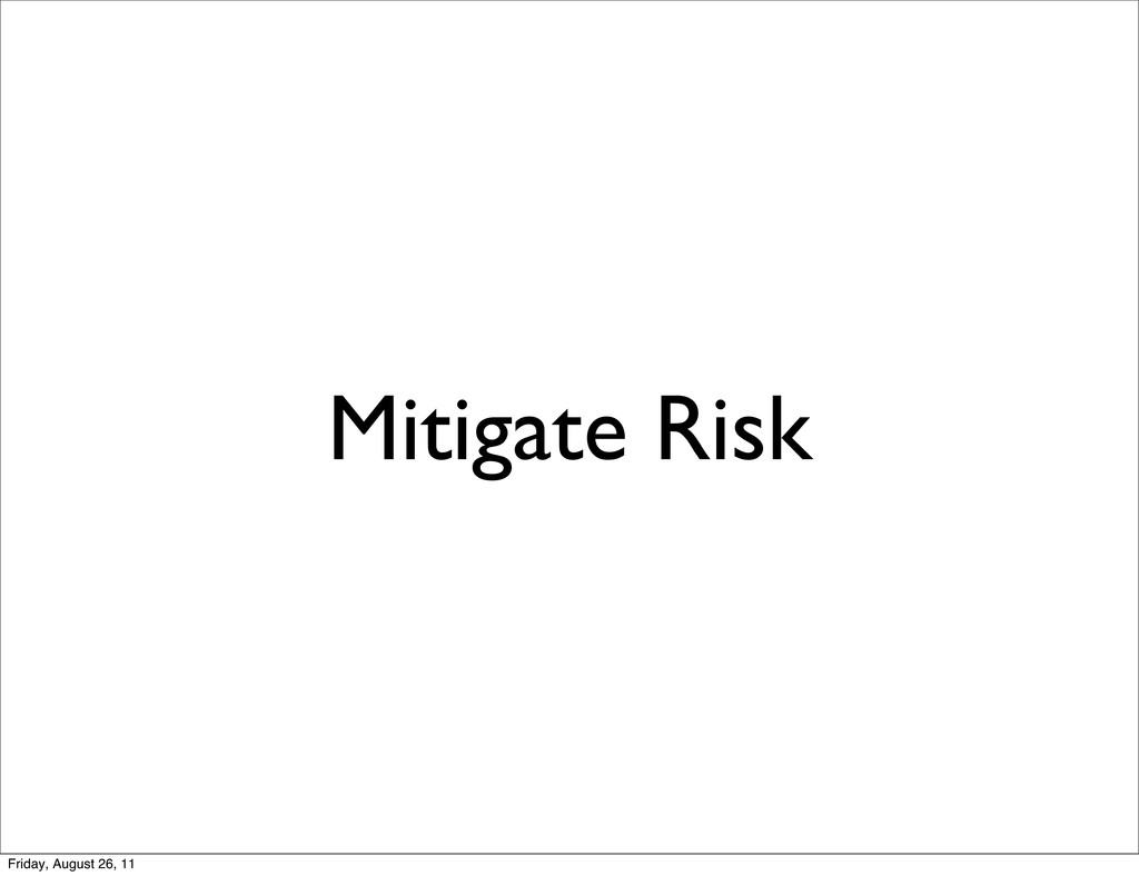 Mitigate Risk Friday, August 26, 11