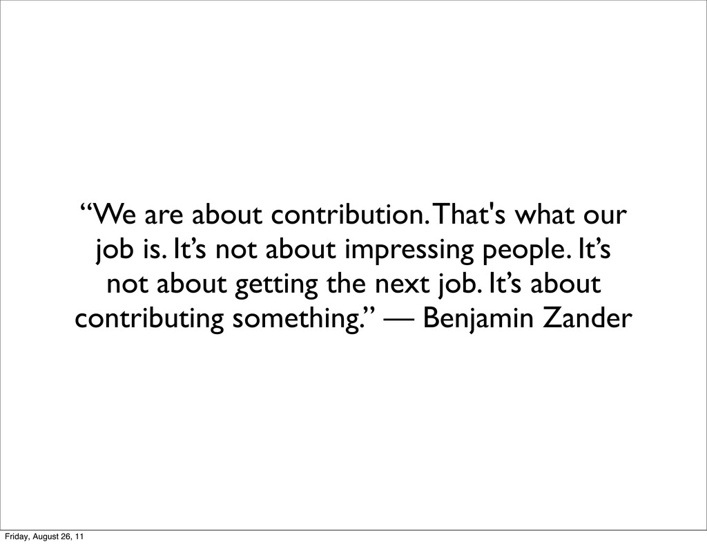"""We are about contribution. That's what our job..."