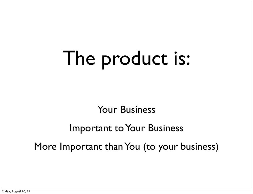 The product is: Your Business Important to Your...