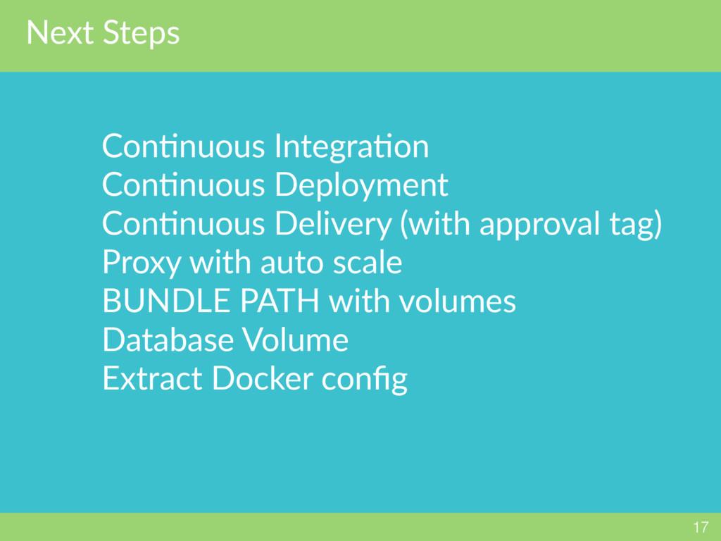 Next Steps 17 ConQnuous IntegraQon ConQnuous De...