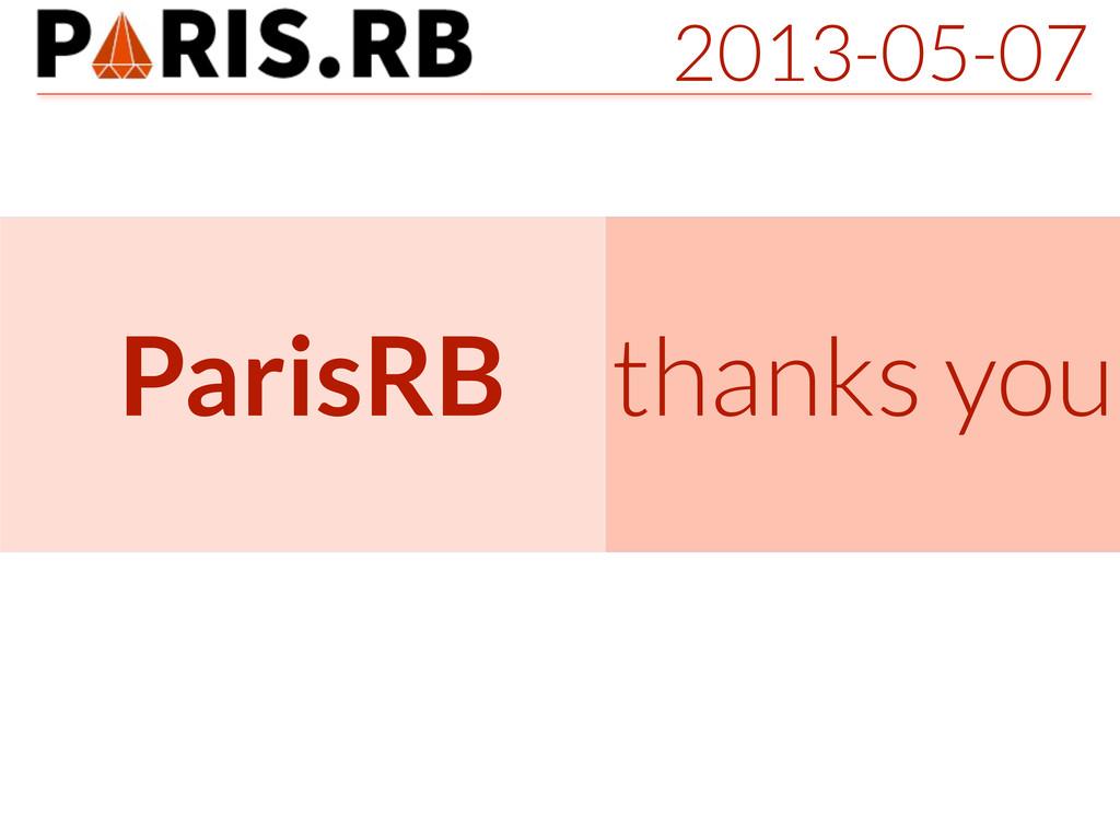 2013-05-07 ParisRB thanks you