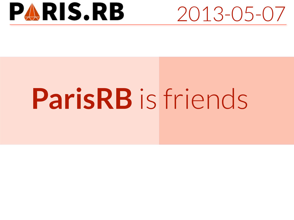 2013-05-07 ParisRB is friends