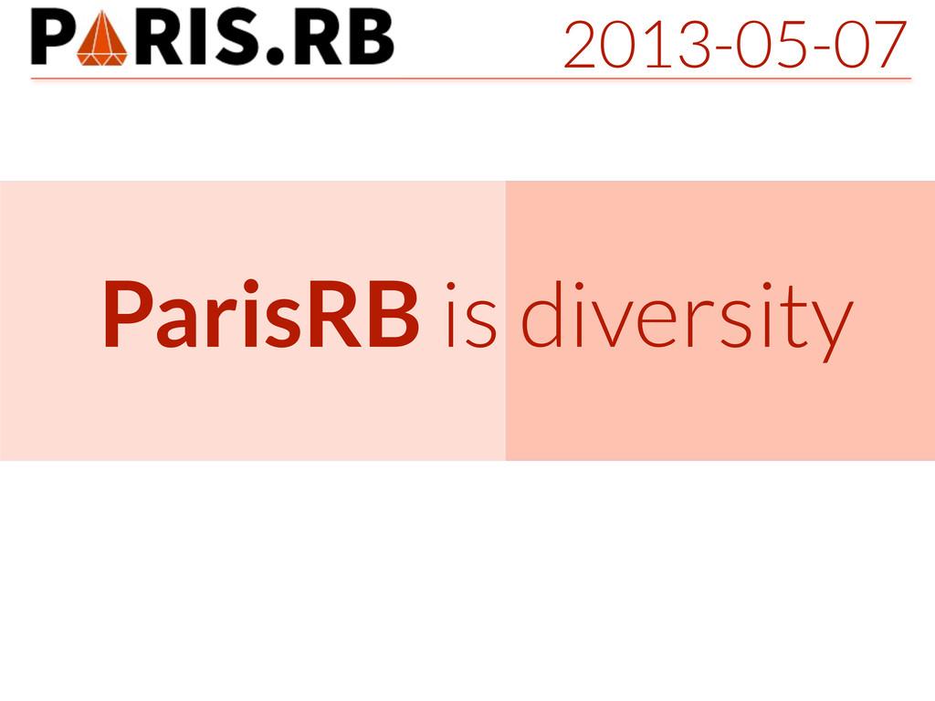 2013-05-07 ParisRB is diversity
