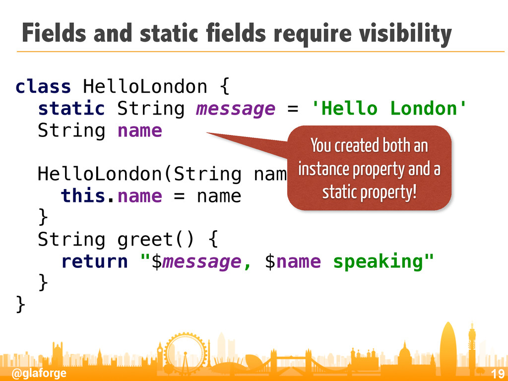 @glaforge Fields and static fields require visi...