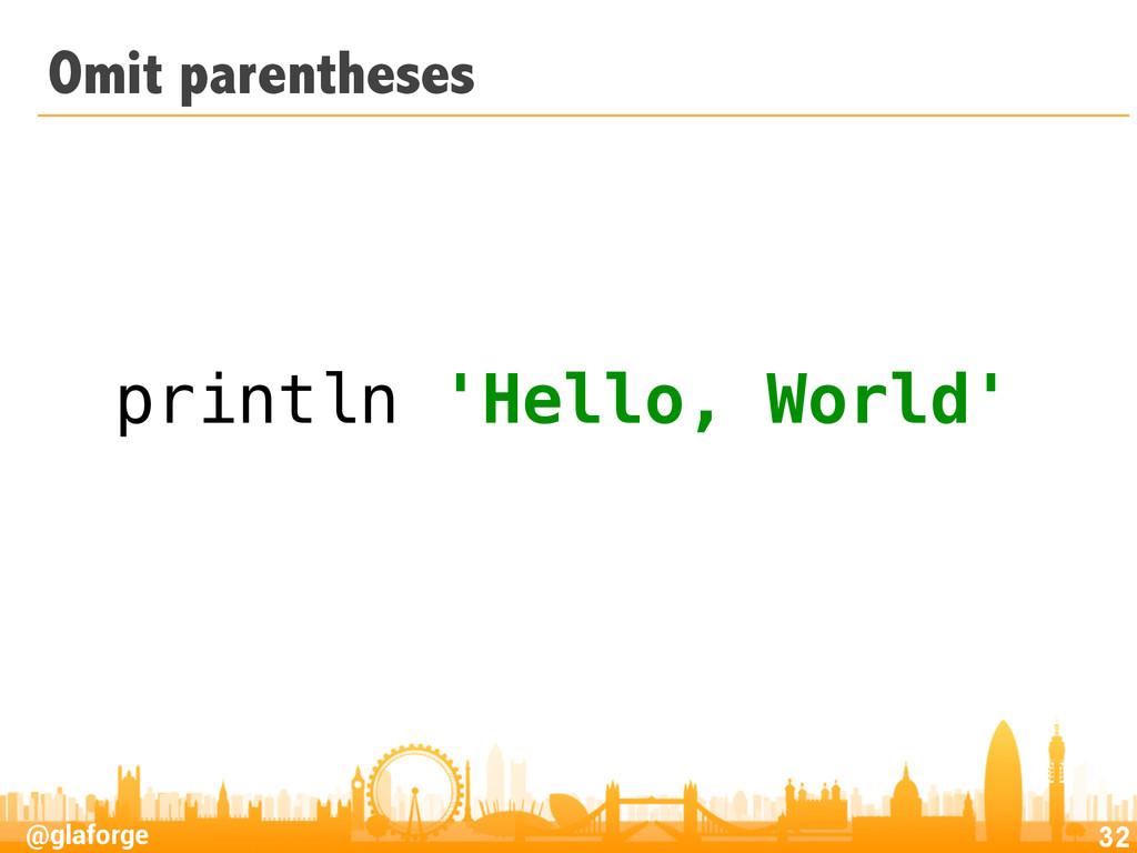 @glaforge Omit parentheses 32 println 'Hello, W...