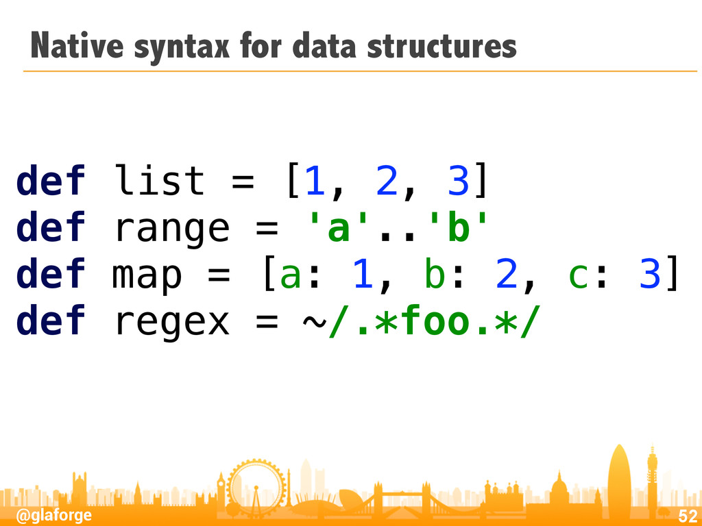 @glaforge Native syntax for data structures 52 ...