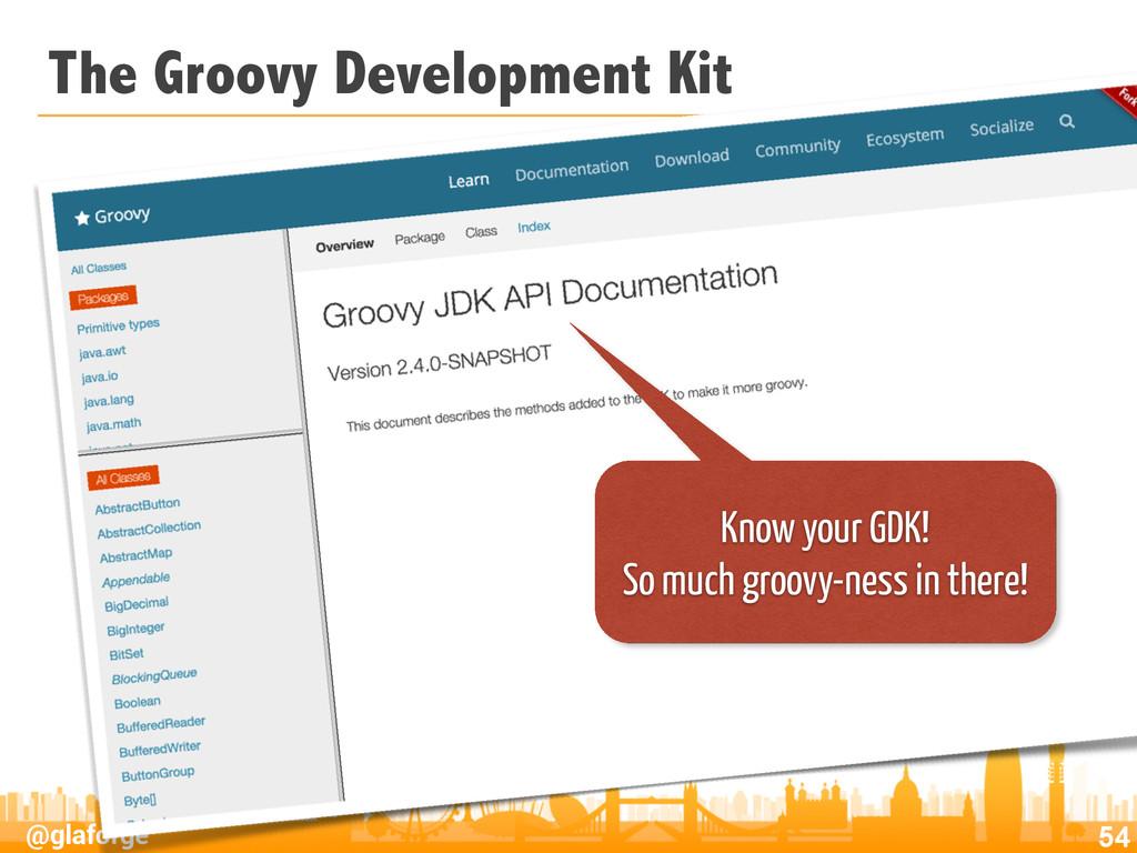 @glaforge The Groovy Development Kit 54 Know yo...