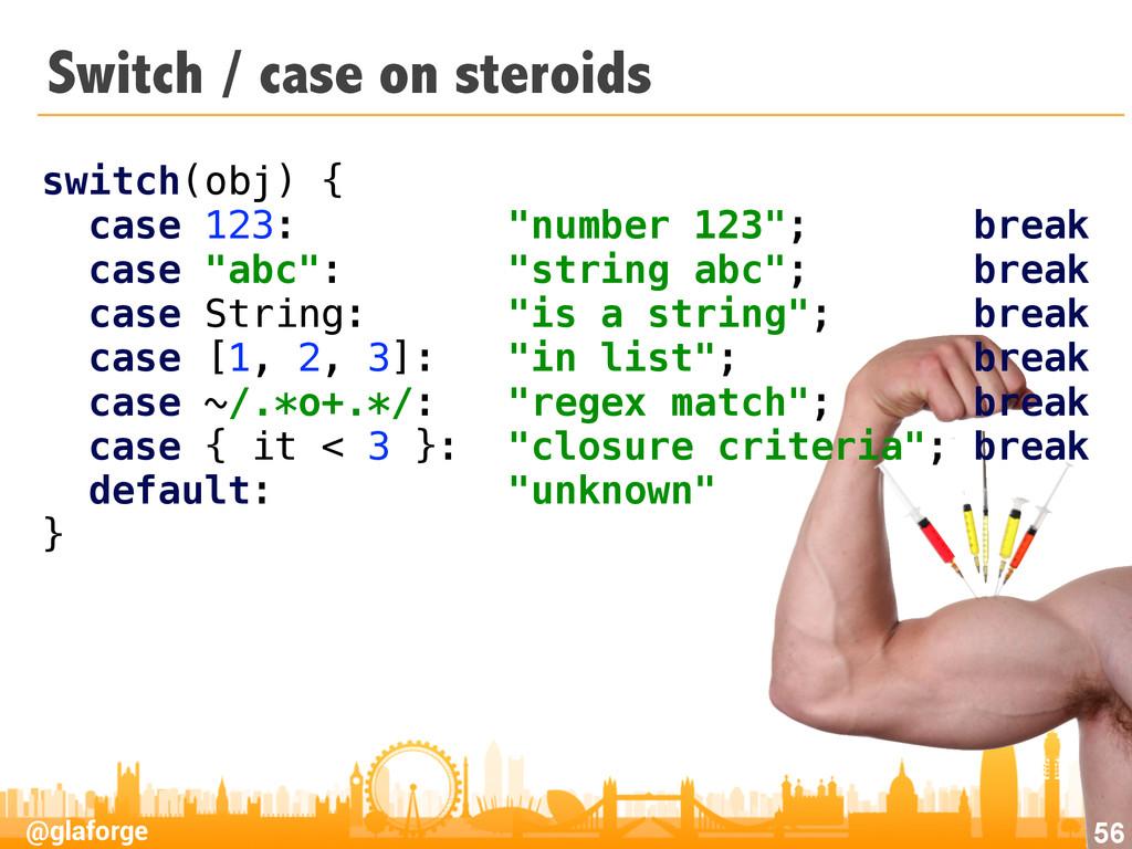 @glaforge Switch / case on steroids 56 switch(o...